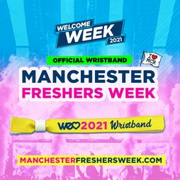 OFFICIAL MMU Manchester Freshers Wristband 2021 - WE LOVE Tickets   Multiple City Centre Venue's Manchester    Sat 11th September 2021 Lineup