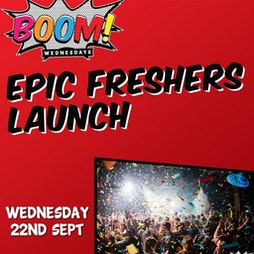 BOOM! Epic Freshers Launch Tickets   Corporation Sheffield    Wed 22nd September 2021 Lineup
