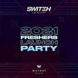 Venue: SWITCH Presents: 2021 Freshers Launch Party   Whynot Nightclub Edinburgh    Thu 16th September 2021