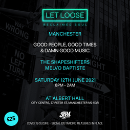 Venue: Let Loose (Socially Distanced) | Albert Hall Manchester  | Sat 12th June 2021