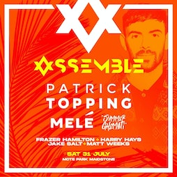 Assemble Presents: Patrick Topping, Mele and more! Tickets | Mote Park Maidstone, Kent  | Sat 31st July 2021 Lineup