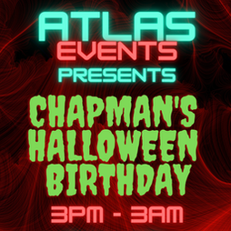Atlas Events Presents: Chapman's Halloween Birthday Tickets   Greenfields Arts Centre Colne    Sat 30th October 2021 Lineup