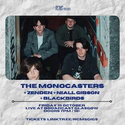 The Monocasters+ Zen Den + Niall Gibson + Blackbirds Tickets   Broadcast Glasgow    Fri 15th October 2021 Lineup