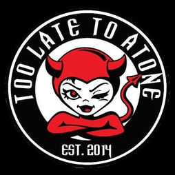 Too Late To Atone Tickets | DreadnoughtRock Bathgate  | Sat 17th July 2021 Lineup