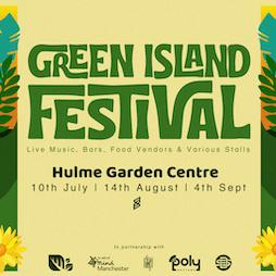 Green Island Festival Tickets | Hulme Community Garden Centre Manchester  | Sat 10th July 2021 Lineup