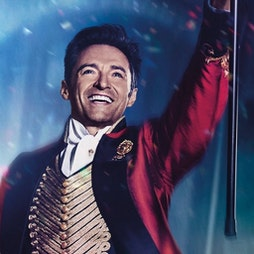 The Greatest Showman @ Daisy Dukes Drive-In Cinema Tickets | Cambridge Rugby Union Football Club Cambridge  | Sun 30th May 2021 Lineup