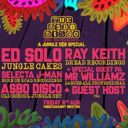 ASBO Disco: Jungle D&B Special w/ Ed Solo, Ray Keith + More! Tickets | Hootananny Brixton London  | Fri 6th August 2021 Lineup