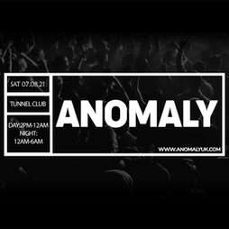 Anomaly 5th Birthday  Tickets | The Tunnel Club Birmingham  | Sat 7th August 2021 Lineup