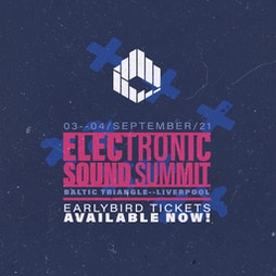 Reviews: Electronic Sound Summit: 2021 | Baltic Triangle Liverpool  | Fri 3rd September 2021