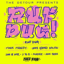 Venue: The Detour presents Ruf Dug (Ruf Kutz, Rhythm Section, NTS Radio | Madre Liverpool  | Sun 18th April 2021