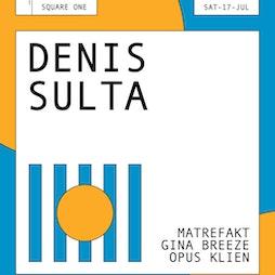 Jika Jika presents: Denis Sulta  Tickets   Square One  Manchester    Sun 25th July 2021 Lineup