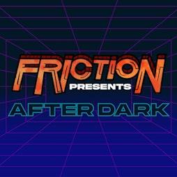 Friction Presents 'After Dark' Tickets | E1 London London  | Fri 1st October 2021 Lineup