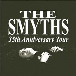 The Smyths - The Queen is Dead 35th Anniversary tour' Tickets | Met Lounge Peterborough  | Sat 28th August 2021 Lineup