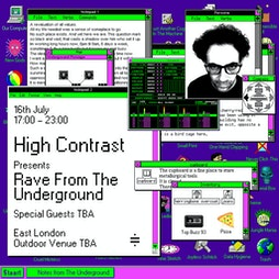High Contrast presents Rave From The Underground Tickets   East London Venue London    Fri 16th July 2021 Lineup