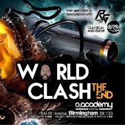 World Clash: The End Tickets   O2 Academy Birmingham Birmingham    Sun 2nd May 2021 Lineup
