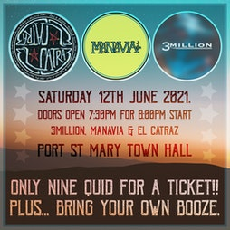 3Million, Manavia & El Catraz  Tickets | Town Hall Port St Mary, IM9 5D  | Sat 12th June 2021 Lineup