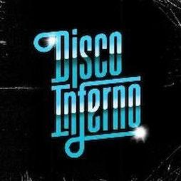 Disco Inferno - Disco Funk Soul Tickets   The Venue Nightclub Manchester    Thu 4th November 2021 Lineup