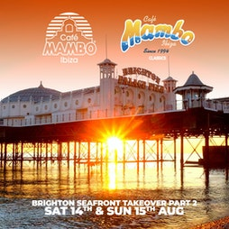 Cafe Mambo Ibiza Brighton Seafront Takeover Part 2 Tickets | Secret Location  Brighton  | Sat 14th August 2021 Lineup