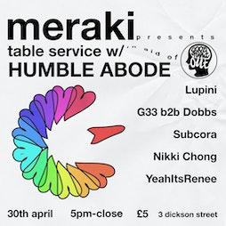 Venue: Table Service w/ Humble Abode | Meraki  Liverpool  | Fri 30th April 2021