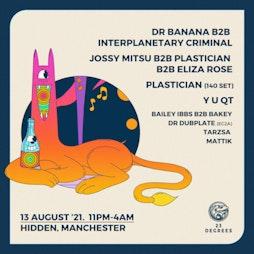 Dr Banana, Interplanetary Criminal, Jossy Mitsu, Plastician  Tickets | Hidden Manchester  | Fri 13th August 2021 Lineup