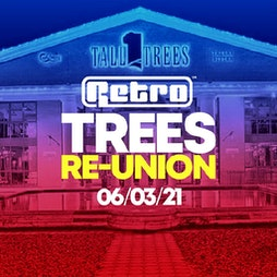 The BIG Retro Trees Reunion Part 2 Tickets   Rainton Arena Houghton-le-Spring    Sat 6th March 2021 Lineup