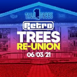 The BIG Retro Trees Reunion Part 2 Tickets | Rainton Arena Houghton-le-Spring  | Sat 6th March 2021 Lineup