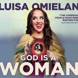Luisa Omielan: God Is A Woman   Redgrave Theatre Bristol Bristol    Mon 18th October 2021 Lineup