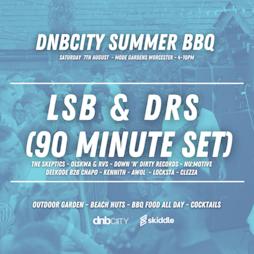 DNBCity Summer BBQ w/ LSB & DRS + BRYAN GEE Tickets | MODE Garden Worcester  Worcester  | Sat 7th August 2021 Lineup