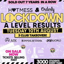 LOCKDOWN - A Level Results Party - THE 3 CLUB TAKEOVER!! Tickets   Ark And Revolution Deansgate Locks Manchester    Tue 10th August 2021 Lineup