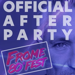 Afterparty - Frome 80s Festival Tickets | 23 Bath St Frome  | Sat 25th September 2021 Lineup