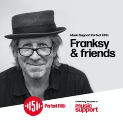 Music Support Perfect Fifth: Franksy & friends  Tickets | Virtual Event Online  | Tue 25th May 2021 Lineup