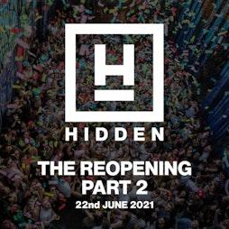 Hidden: The Reopening Part 2 Tickets | Hidden Manchester  | Tue 22nd June 2021 Lineup