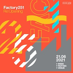 Factory 251:Reopening Friday Tickets   FAC 251 The Factory Manchester    Fri 23rd July 2021 Lineup