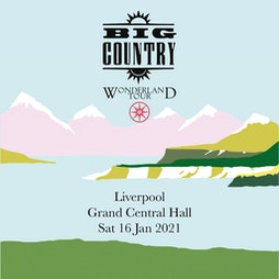 Big Country Tickets | Grand Central Hall Liverpool  | Fri 10th December 2021 Lineup
