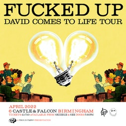 Fucked Up 'David Comes To Life' Tour  Tickets | The Castle And Falcon Birmingham  | Wed 6th April 2022 Lineup