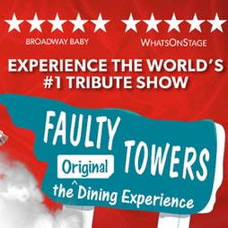 Faulty Towers the Dining Experience Tickets   Best Western Guide Post Hotel Bradford    Sat 4th September 2021 Lineup