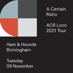 A Certain Ratio  Tickets | Hare And Hounds Birmingham  | Tue 9th November 2021 Lineup