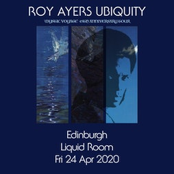 Roy Ayers Ubiquity 'Mystic Voyage' 45th Anniversary Tickets | Liquid Rooms Edinburgh  | Sat 21st August 2021 Lineup