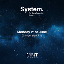 System presents The Grand Reopening - Round Two Tickets | Mint Warehouse Leeds  | Mon 21st June 2021 Lineup