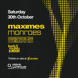 Maximes x Monroes x Back By Dope Demand x BTTOS Tickets | O2 Victoria Warehouse Manchester  | Sat 30th October 2021 Lineup