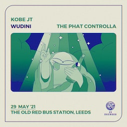 23 Degrees - Kobe JT, The Phat Controlla & Wudini  Tickets | The Old Red Bus Station Leeds  | Sat 29th May 2021 Lineup