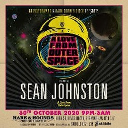 A Love From Outer Space with Sean Johnston | Hare And Hounds Birmingham  | Sat 8th May 2021 Lineup