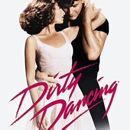 DIRTY DANCING @ Daisy Dukes Drive In Cinema  Tickets | Meadowhall Shopping Centre Sheffield  | Mon 19th April 2021 Lineup
