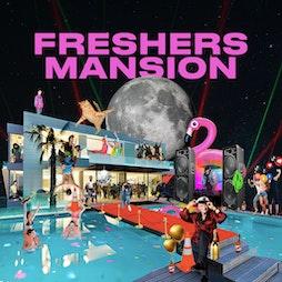 FRESHERS MANSION - Sheffield Tickets   Revolution Sheffield    Tue 21st September 2021 Lineup