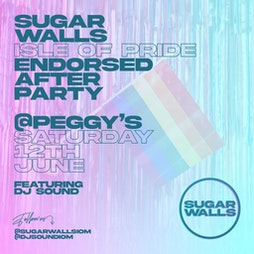 Sugar Walls Presents IOP After Party Tickets | Peggy's Discotheque Douglas  | Sat 12th June 2021 Lineup