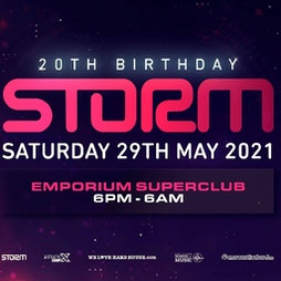 Storm - 20th Birthday Tickets   The Emporium  Coalville    Sat 30th October 2021 Lineup