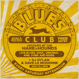 Blues Club - Weekly Saturday Afternoons  | Hare And Hounds Birmingham  | Sat 16th October 2021 Lineup