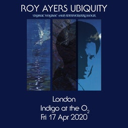 Roy Ayers Ubiquity 'Mystic Voyage' 45th Anniversary Tickets | The Jazz Cafe London  | Tue 4th May 2021 Lineup