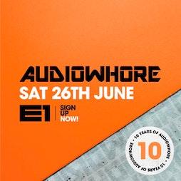 Audiowhore 10th Birthday Tickets | E1 London London  | Sat 26th June 2021 Lineup
