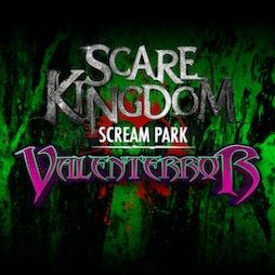 Valenterror at Scare Kingdom Scream Park  Tickets | Scare Kingdom Scream Park Blackburn  | Sat 12th February 2022 Lineup